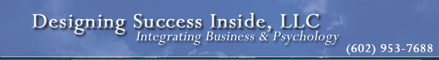 Designing Success Inside, LLC - Integrating Business & Psychology